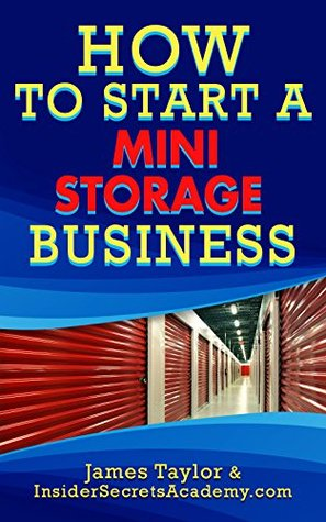 How to Start a Mini Storage Business: How to Start a Mini Storage Business