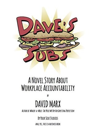 Dave's Subs: A Novel Story About Workplace Accountability