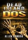 Dead Island : Dos (Operation zulu Book 2)