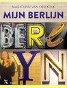Mijn Berlijn by Marjolein van der Kolk