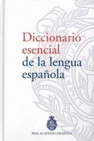 Diccionario Esencial Lengua Espanola de la Real Academia Espanola