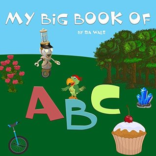 My Big Book of ABC: ABC book for babies, toddlers and young children (Illustrated Books for Children 3)
