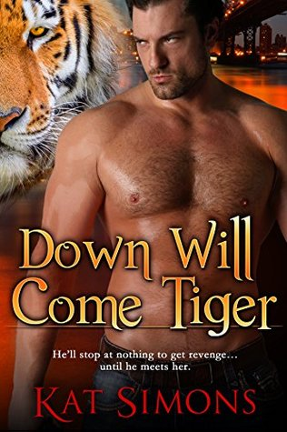 Down Will Come Tiger(Tiger Shifters 6)