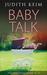 Baby Talk by Judith Keim