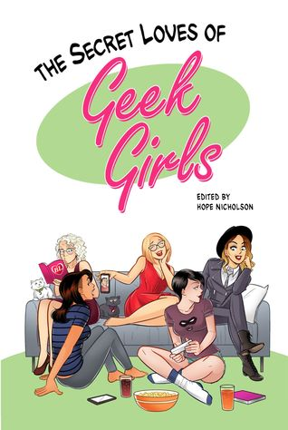 The Secret Loves of Geek Girls by Hope Nicholson