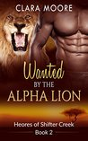 Wanted by the Alpha Lion (Heroes of Shifter Creek #2)