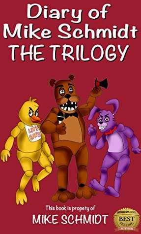 Five Nights at Freddy's: Diary of Mike Schmidt Trilogy: The ultimate Five Nights at Freddy's diary series