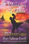 Honeymoon Caper (Wedding Tales #2)(Rebecca Butler & Khalil Khoury #3)