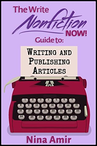 the-write-nonfiction-now-guide-to-writing-and-publishing-articles-write-nonfiction-now-guides