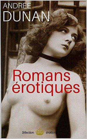 3 Romans érotiques de Renée Dunan (annoté)