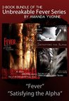 An Unbreakable Fever - Books 1&2: Fever & Satisfying the Alpha