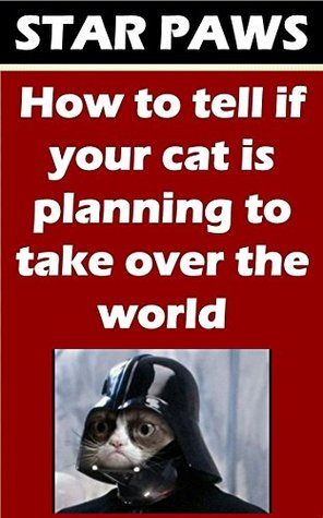 Star Wars: How to tell if your cat is planning to take over the world, and other funny memes (A Star Wars parody)