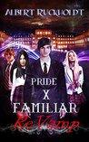 Pride X Familiar ReVamp (Pride X, #1)