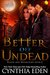 Better Off Undead (Blood and Moonlight, #2) by Cynthia Eden