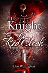 The Knight and The Red Cloak (Knights of The Compass, #2)