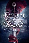 The Knight and The Bandit (Knights of The Compass, #3)