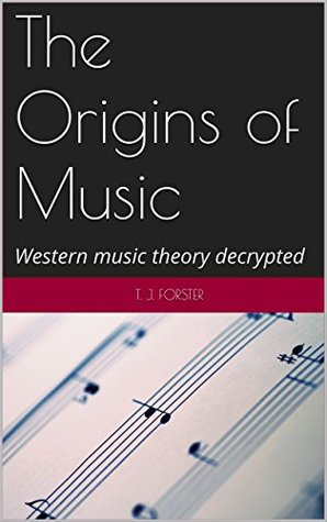 The Origins of Music: Western music theory decrypted