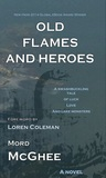 Old Flames and Heroes by Mord McGhee