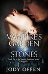 A Vampire's Garden of Stones (Vampire Guardians #1)