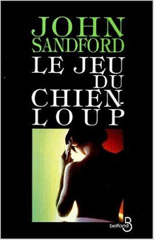Le Jeu Du Chien-Loup (Lucas Davenport, #1)