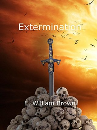 Extermination by E. William Brown