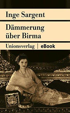 """Dämmerung über Birma - Mein Leben als Shan-Prinzessin (Unionsverlag Taschenbücher Jubiläumsausgaben """"Rund um die Welt in 40 Jahren"""")"""