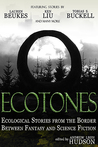 Ecotones - Ecological Stories from the Border Between Fantasy and Science Fiction