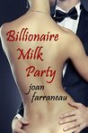Billionaire Milk Party: A Creamy Group Fantasy