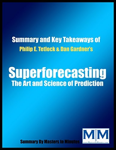 Superforecasting: The Art and Science of Prediction | Summary & Key Takeaways in 20 minutes