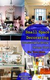 Small Space Decorating by Adrienne Moore