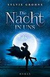 Die Nacht in uns by Sylvie Grohne