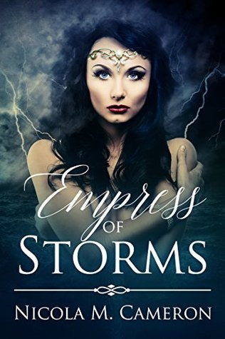 Empress of Storms by Nicola M. Cameron