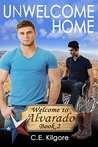 Unwelcome Home (Welcome to Alvarado, #2)