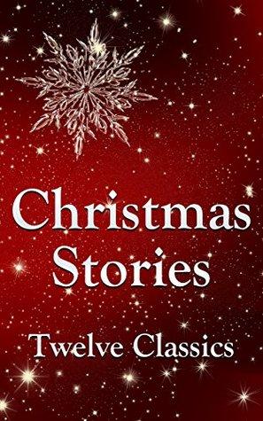 Christmas Stories: Twelve Classics