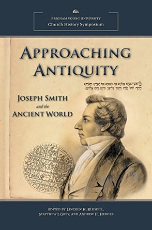 Approaching Antiquity by Lincoln H. Blumell
