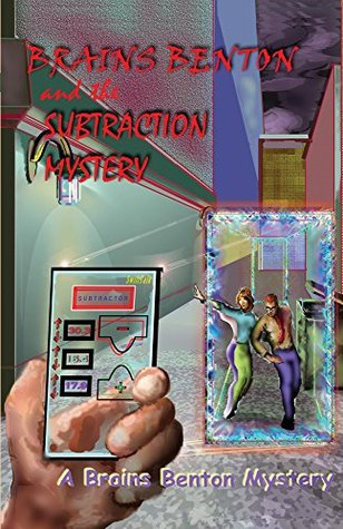 Brains Benton and The Subtraction Mystery (The Brains Benton Mysteries Book 9)