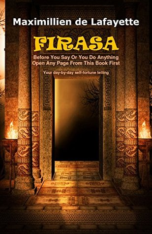 FIRASA: Before you say or you do anything open a page from this book first! Your day-by-day self fortune telling