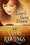 Love's Sure Dawn by Naomi Rawlings