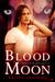 Blood Moon (Secrets of the Moon saga, #3.5)