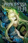 La principessa degli elfi by Herbie Brennan