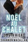 Noël au chalet by Olivia Rigal