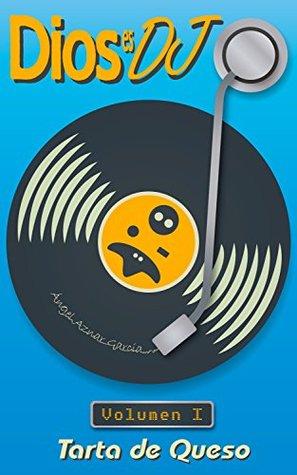 DIOS ES DJ, VOLUMEN I, TARTA DE QUESO