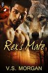 Rex's Mate by V.S. Morgan