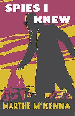 Spies I Knew: Further Accounts of Behind-The-Lines Espionage in the First World War
