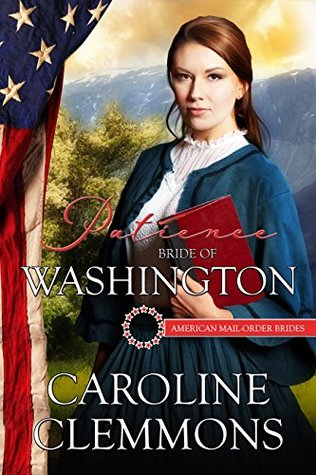 Patience: Bride Of Washington (American Mail-Order Bride #42)