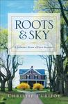 Roots and Sky: A Journey Home in Four Seasons