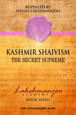 Kashmir Shaivism Audio Study Set: The Secret Supreme