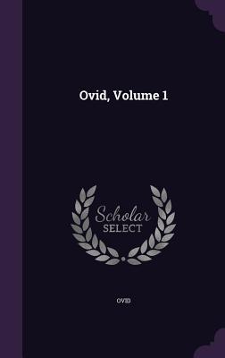 Ovid, Volume 1