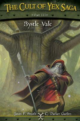 Bystle Vale (The Cult of Yex Saga, #3)