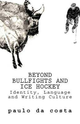 beyond bullfights and ice hockey essays on language identity and  27507627